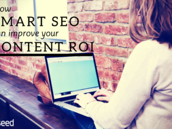 How Smart SEO Can Increase Your Content ROI